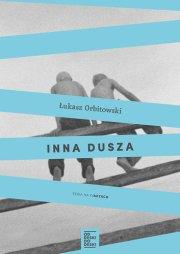 inna_dusza_ukasz_orbitowski_recenzja