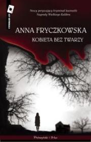kobieta_bez_twarzy_anna_fryczkowska_recenzja
