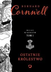 ostatnie królestwo bernard cornwell